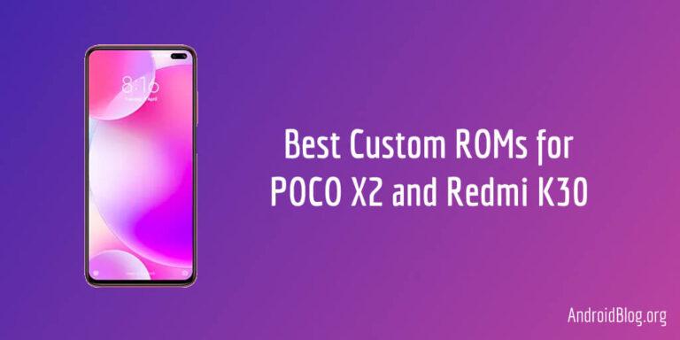 6 Best Custom ROMs for POCO X2 and Redmi K30 (Phoenix)
