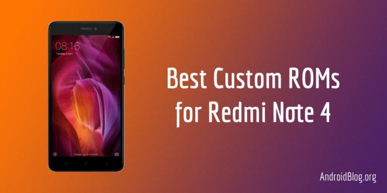 10 Best Custom ROMs for Redmi Note 4 (mido)