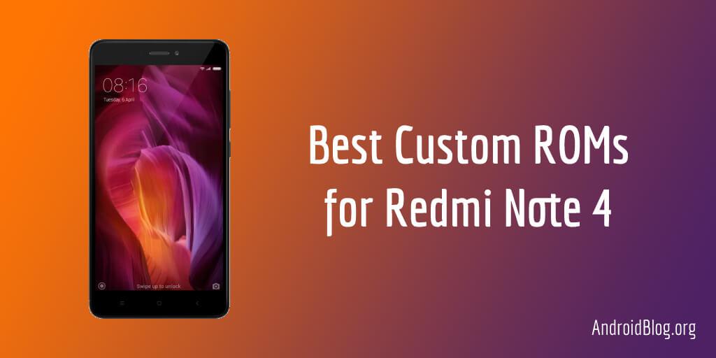 Best Custom ROMs for Redmi Note 4